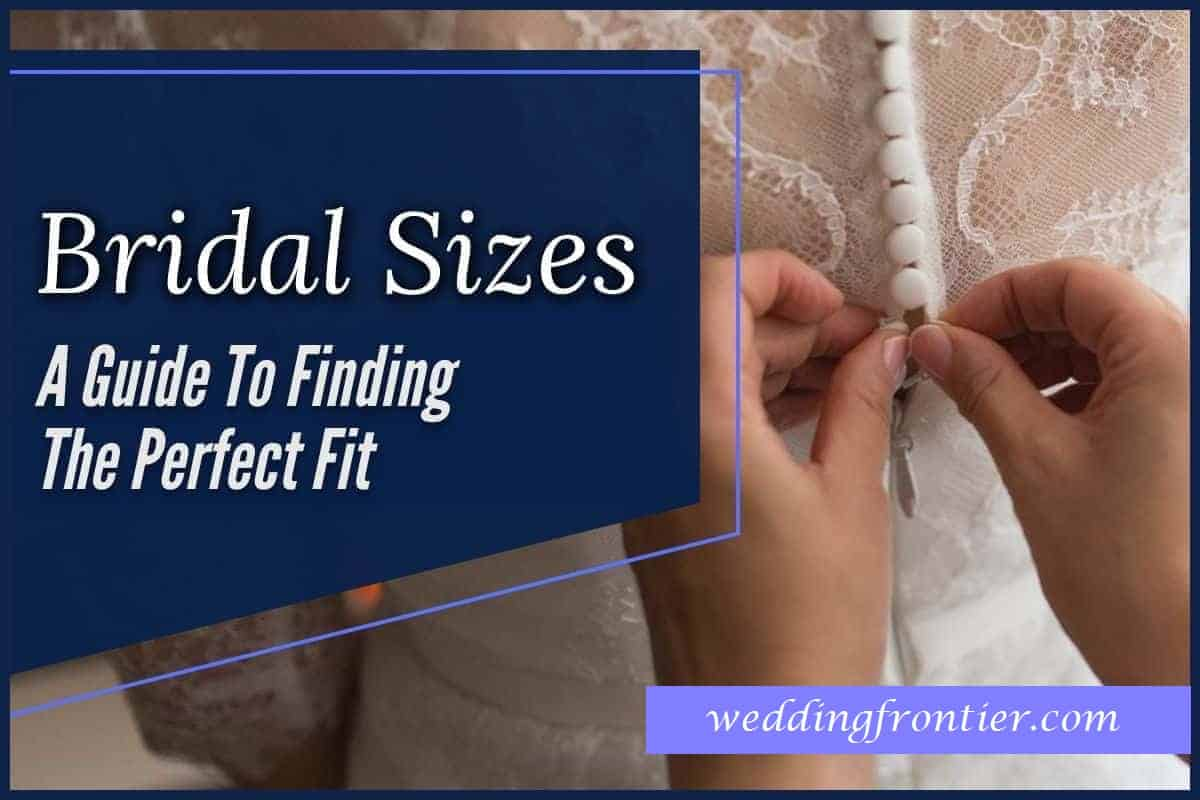 Bridal-Sizes-A-Guide-To-Finding-The-Perfect-Fit-1