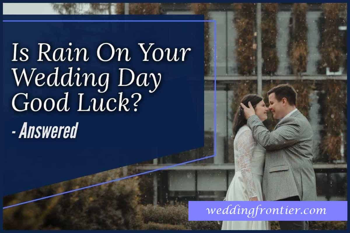 Is-Rain-On-Your-Wedding-Day-Good-Luck-Answered-1