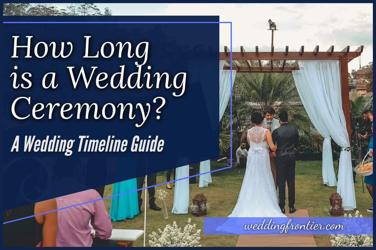 How Long is a Wedding Ceremony A Wedding Timeline Guide