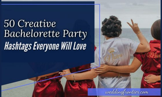 50 Creative Bachelorette Party Hashtags Everyone Will Love