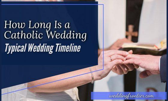 How Long Is a Catholic Wedding Typical Wedding Timeline