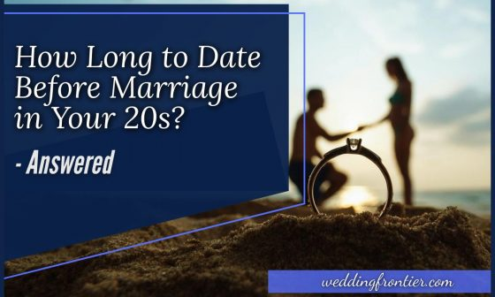 How Long to Date Before Marriage in Your 20s #AnsweredHow Long to Date Before Marriage in Your 20s #Answered