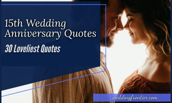 15th Wedding Anniversary Quotes 30 Loveliest Quotes