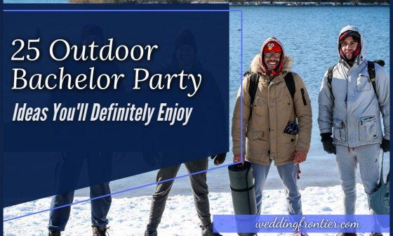25 Outdoor Bachelor Party Ideas You'll Definitely Enjoy