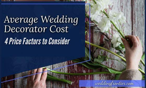 Average Wedding Decorator Cost 4 Price Factors to Consider
