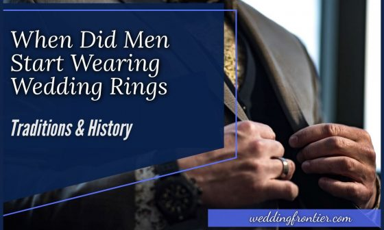 When Did Men Start Wearing Wedding Rings Traditions & History