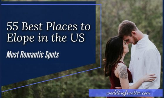 55 Best Places to Elope in the US (Most Romantic Spots)