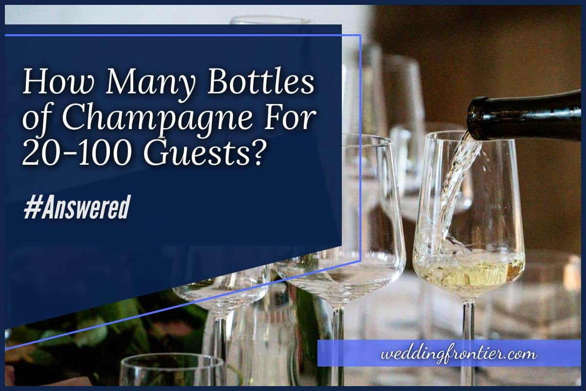 How Many Bottles of Champagne For 20-100 Guests #Answered