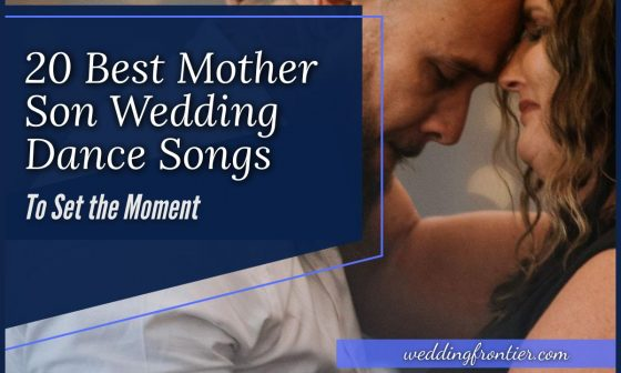 20 Best Mother Son Wedding Dance Songs to Set the Moment