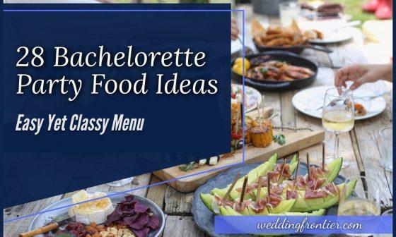 28 Bachelorette Party Food Ideas Easy Yet Classy Menu