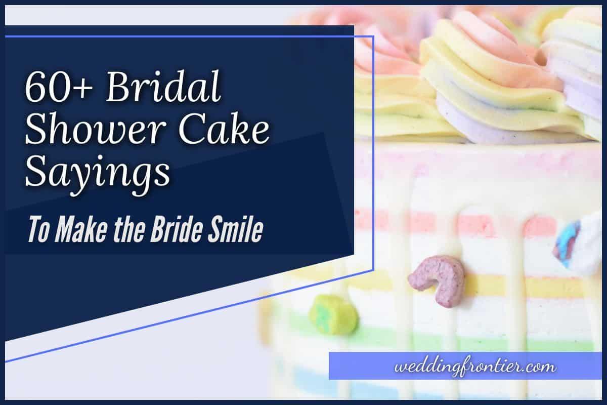 60+ Bridal Shower Cake Sayings to Make the Bride Smile